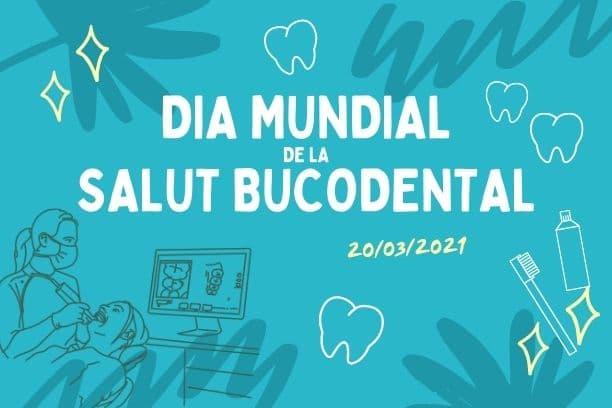 Dia Mundial de la Salut Bucodental 2021